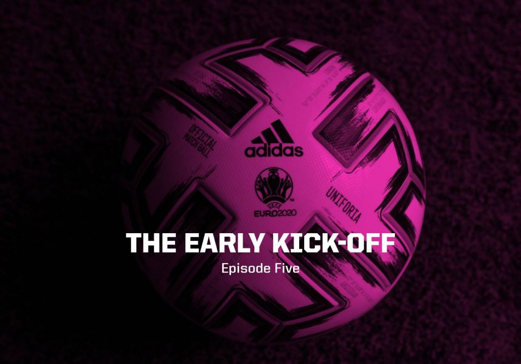 The Group of Death Begins – The Early Kick-Off: Episode 5