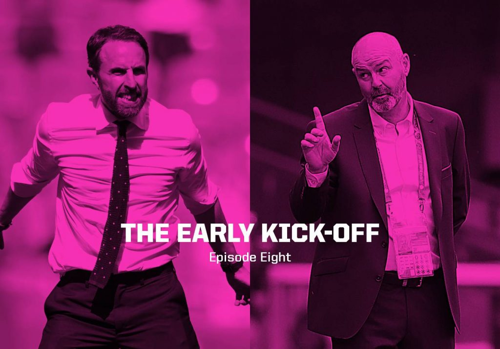For the 115th Time, It's England v Scotland – The Early Kick-Off: Episode 8