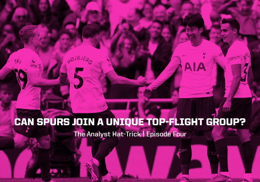 Can Spurs Join a Unique Top-Flight Group? | The Analyst Hat-Trick: Episode Four