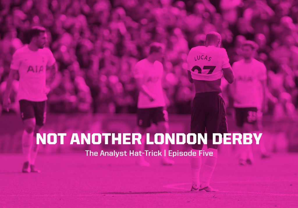 Not Another London Derby | The Analyst Hat-Trick: Episode Five