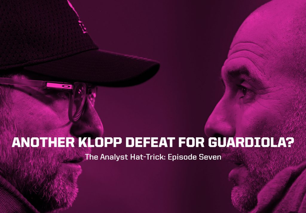 Another Klopp Defeat for Guardiola? | The Analyst Hat-Trick: Episode Seven